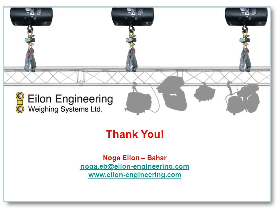 Thank You! Noga Eilon – Bahar noga.eb@eilon-engineering.com www.eilon-engineering.com