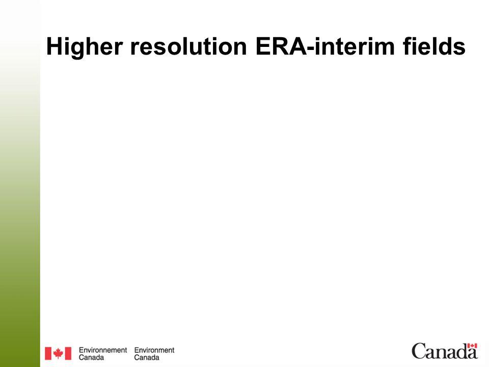 Higher resolution ERA-interim fields