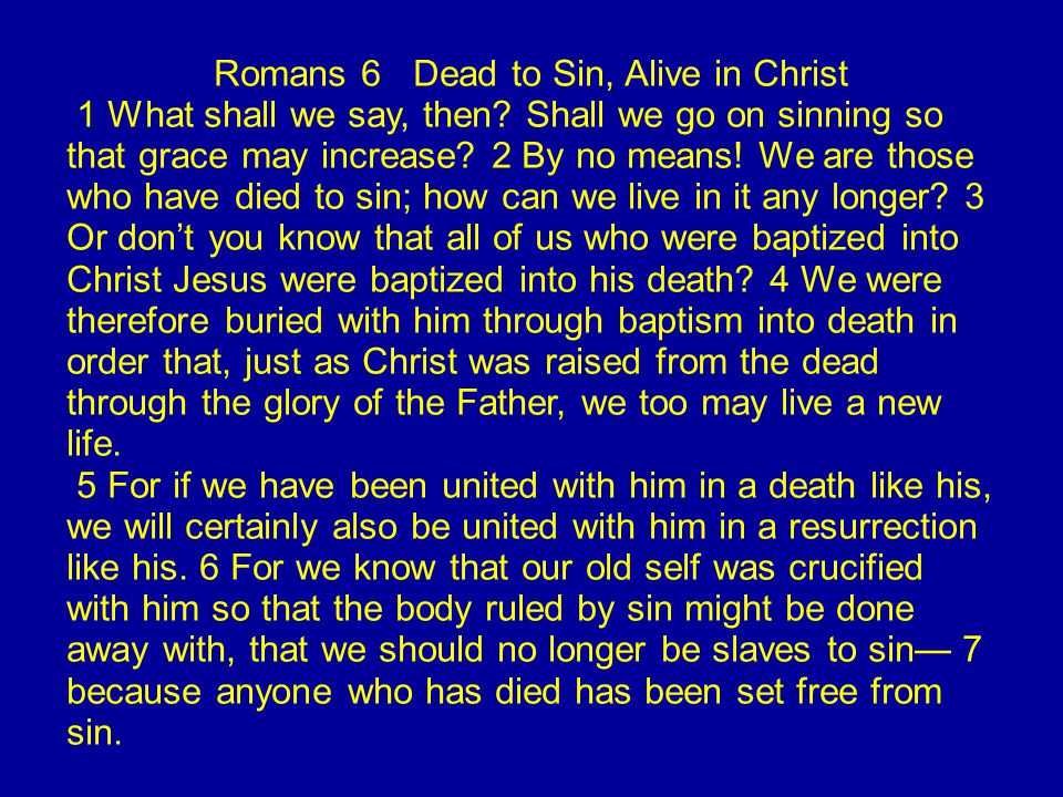 8 Now if we died with Christ, we believe that we will also live with him.