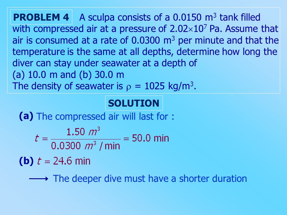 A sculpa consists of a 0.0150 m 3 tank filled with compressed air at a pressure of 2.02  10 7 Pa.