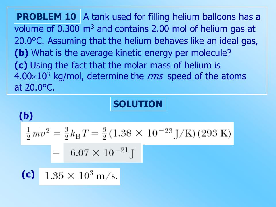 A tank used for filling helium balloons has a volume of 0.300 m3 m3 and contains 2.00 mol of helium gas at 20.0°C.