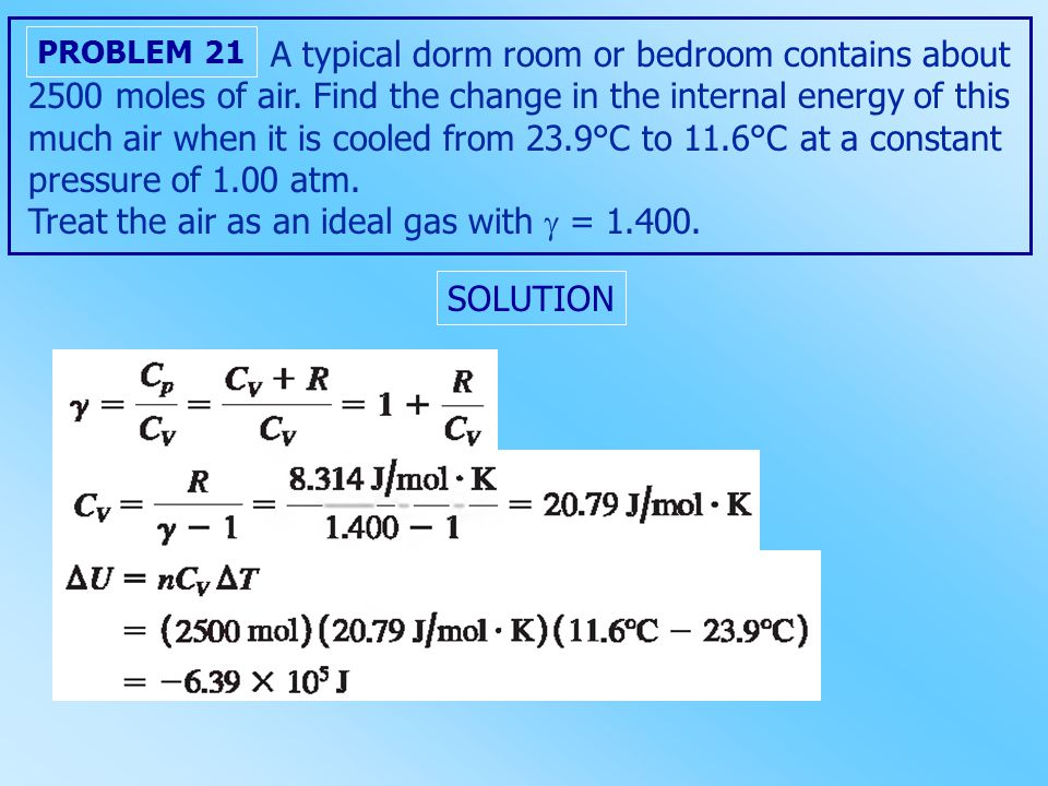 PROBLEM 21 A typical dorm room or bedroom contains about 2500 moles of air.