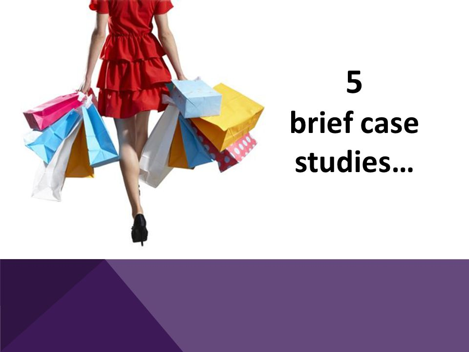 5 brief case studies…