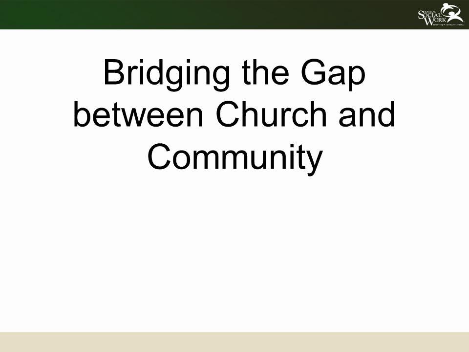 Bridging the Gap between Church and Community