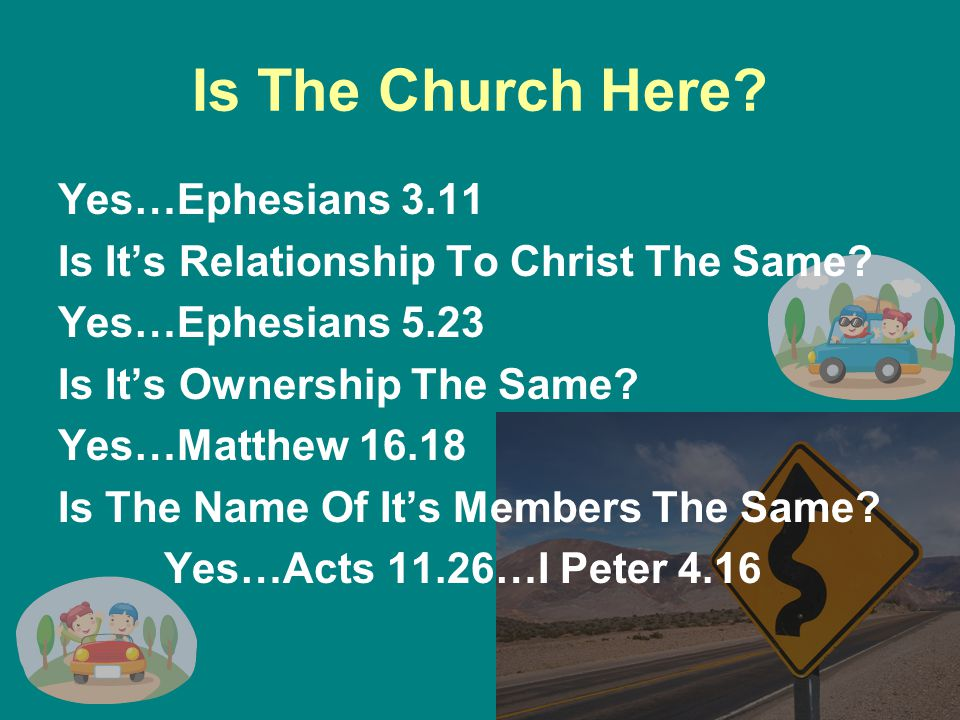 Is The Church Here. Yes…Ephesians 3.11 Is It's Relationship To Christ The Same.