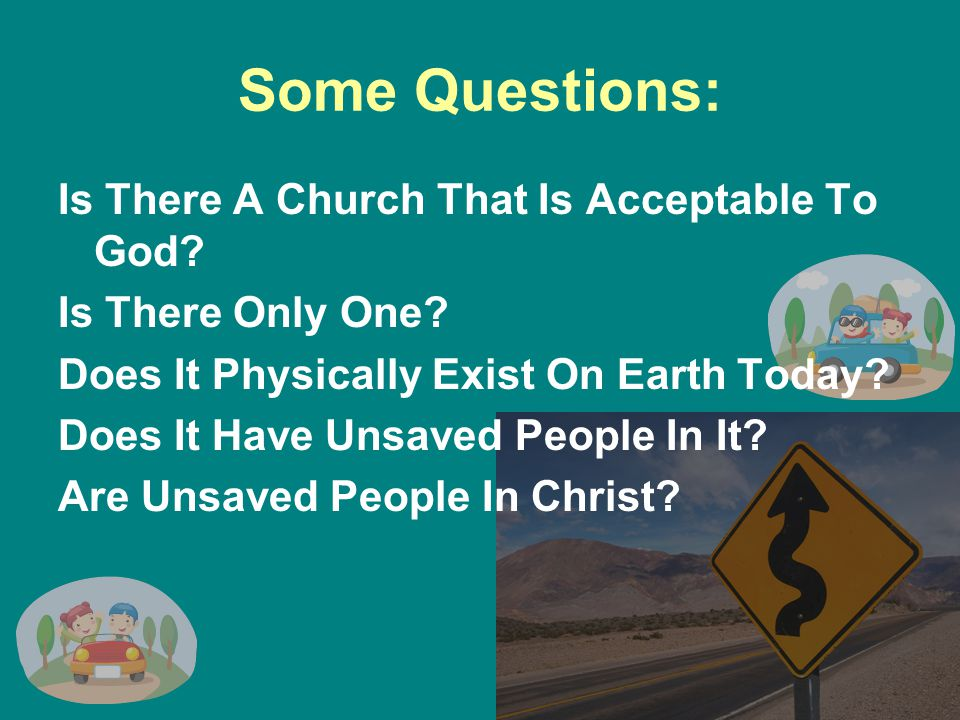 Some Questions: Is There A Church That Is Acceptable To God.