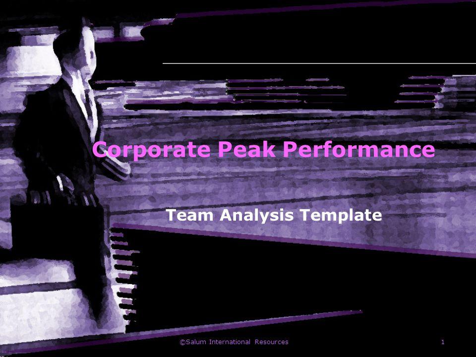 ©Salum International Resources1 Corporate Peak Performance Team Analysis Template