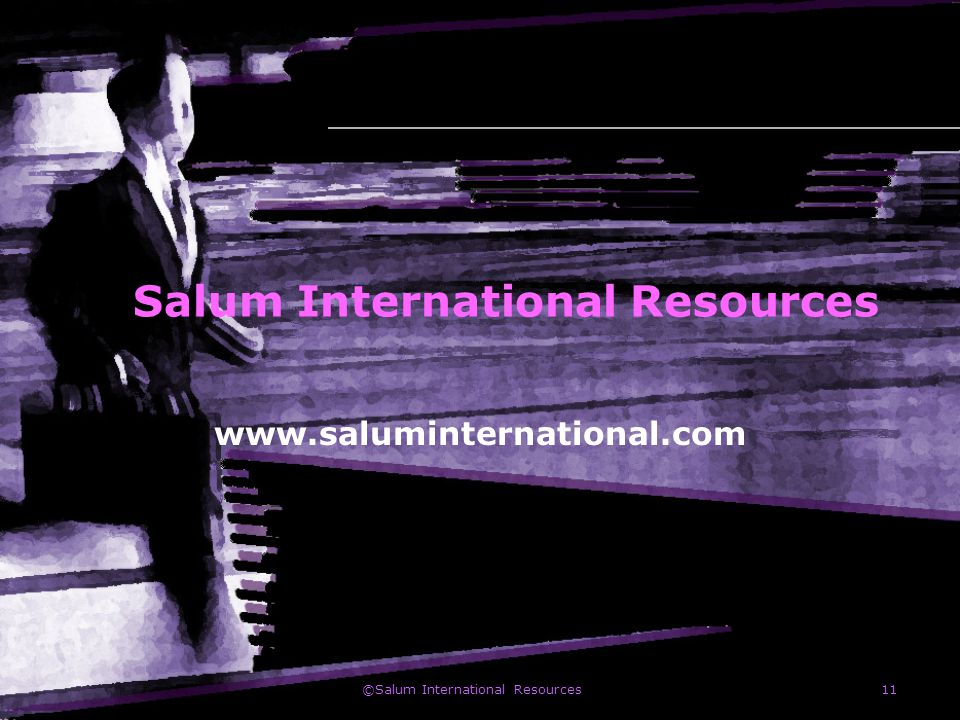 ©Salum International Resources11 Salum International Resources www.saluminternational.com