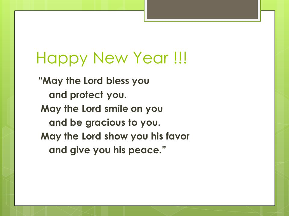 Happy New Year !!. May the Lord bless you and protect you.