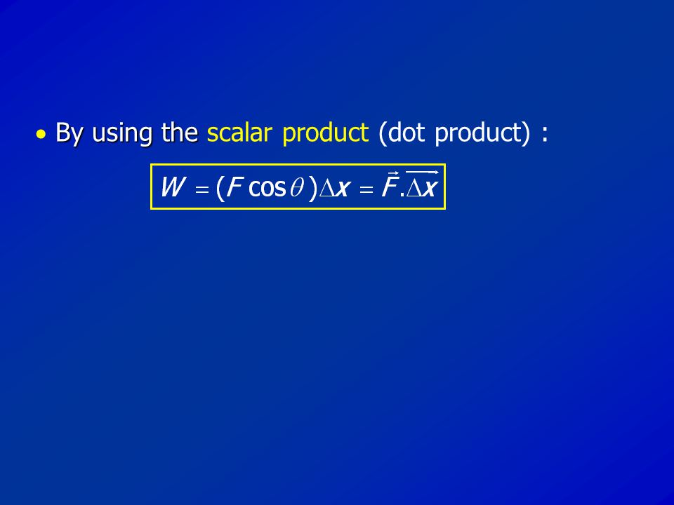  B BB By using the scalar product (dot product) :