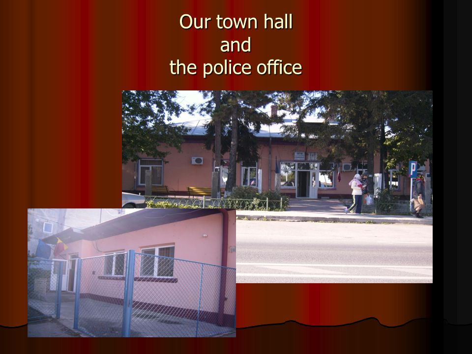 Our town hall and the police office
