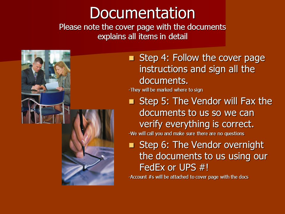Documentation Please note the cover page with the documents explains all items in detail Step 4: Follow the cover page instructions and sign all the d
