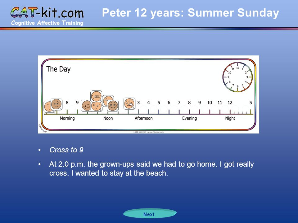 C ognitive A ffective T raining Peter 12 years: Summer Sunday Next Cross to 9 At 2.0 p.m.