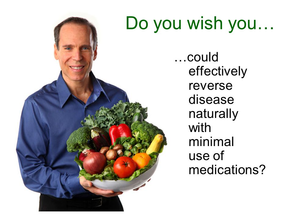 …could effectively reverse disease naturally with minimal use of medications Do you wish you…