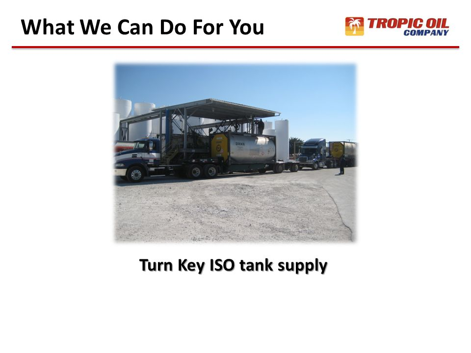 What We Can Do For You Turn Key ISO tank supply