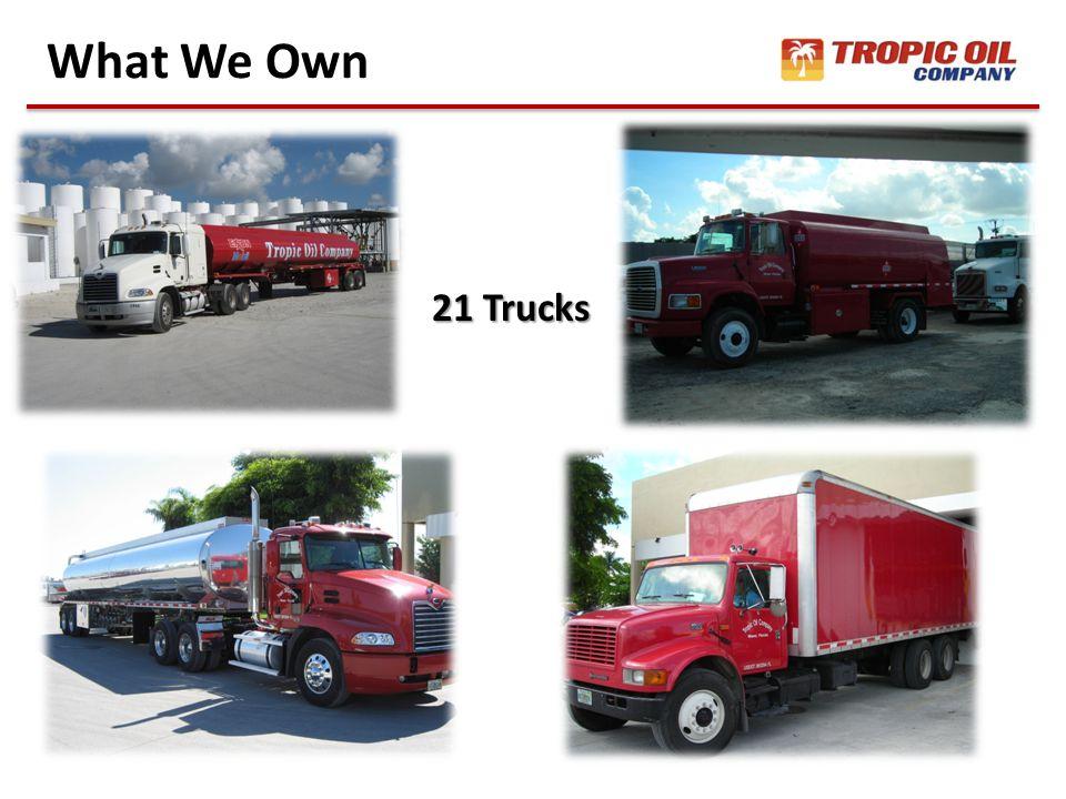 What We Own 21 Trucks