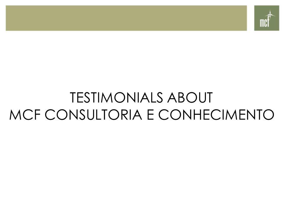 TESTIMONIALS ABOUT MCF CONSULTORIA E CONHECIMENTO