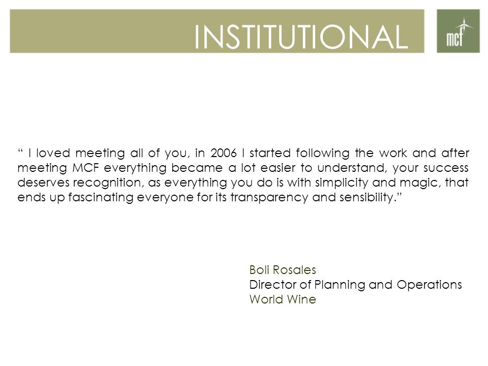"""INSTITUTIONAL """" I loved meeting all of you, in 2006 I started following the work and after meeting MCF everything became a lot easier to understand, y"""