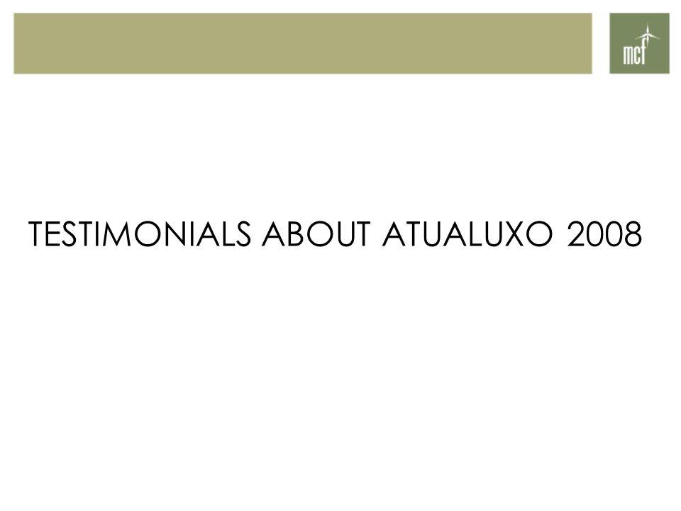 TESTIMONIALS ABOUT ATUALUXO 2008