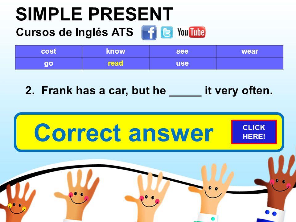 SIMPLE PRESENT Cursos de Inglés ATS Cursos de Inglés ATS Cursos de Inglés ATS Cursos de Inglés ATS costknowseewear goreaduse 2.
