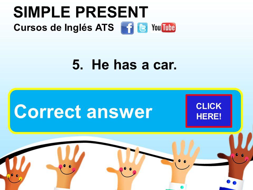 SIMPLE PRESENT Cursos de Inglés ATS Cursos de Inglés ATS Cursos de Inglés ATS Cursos de Inglés ATS 5.