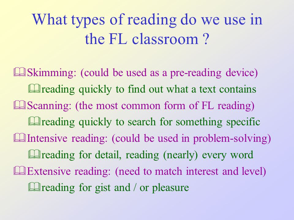 What types of reading do we use in the FL classroom .