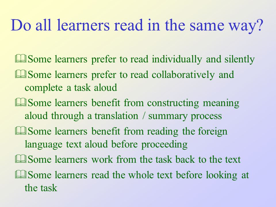 Do all learners read in the same way.