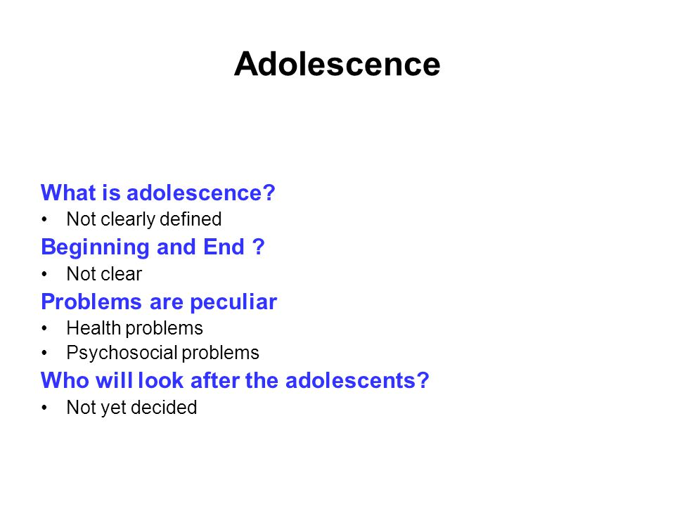 Adolescence Period of life marking the end of childhood and setting the foundation for maturity, A critical period of development with manifestations at the biological, psychological and social levels of integration.