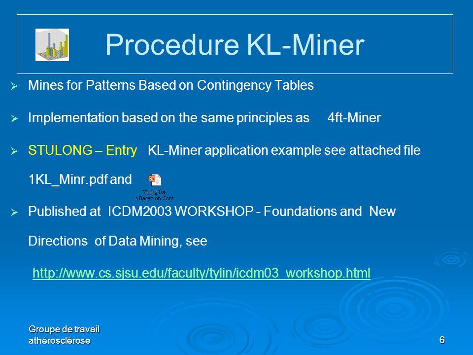 Groupe de travail athérosclérose6 Procedure KL-Miner   Mines for Patterns Based on Contingency Tables   Implementation based on the same principle
