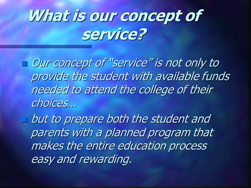 What do we do? n We provide College Assistance Programs to students seeking a college education. n We share critical information regarding college ent