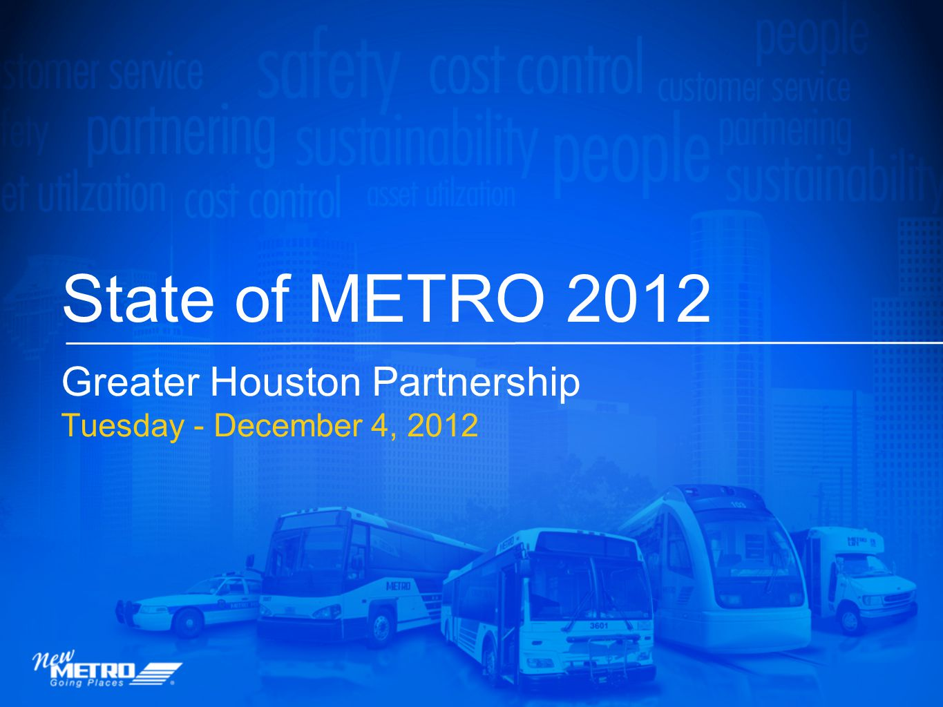 State of METRO 2012 Greater Houston Partnership Tuesday - December 4, 2012