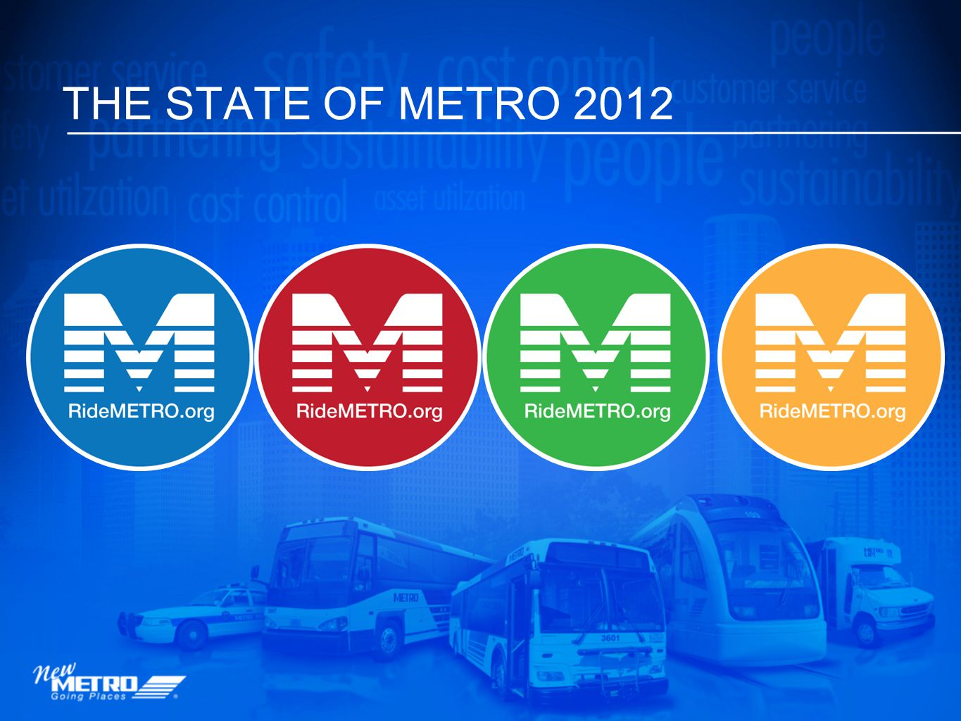 THE STATE OF METRO 2012 We fixed things We're ready for what comes next We changed things We're making things work
