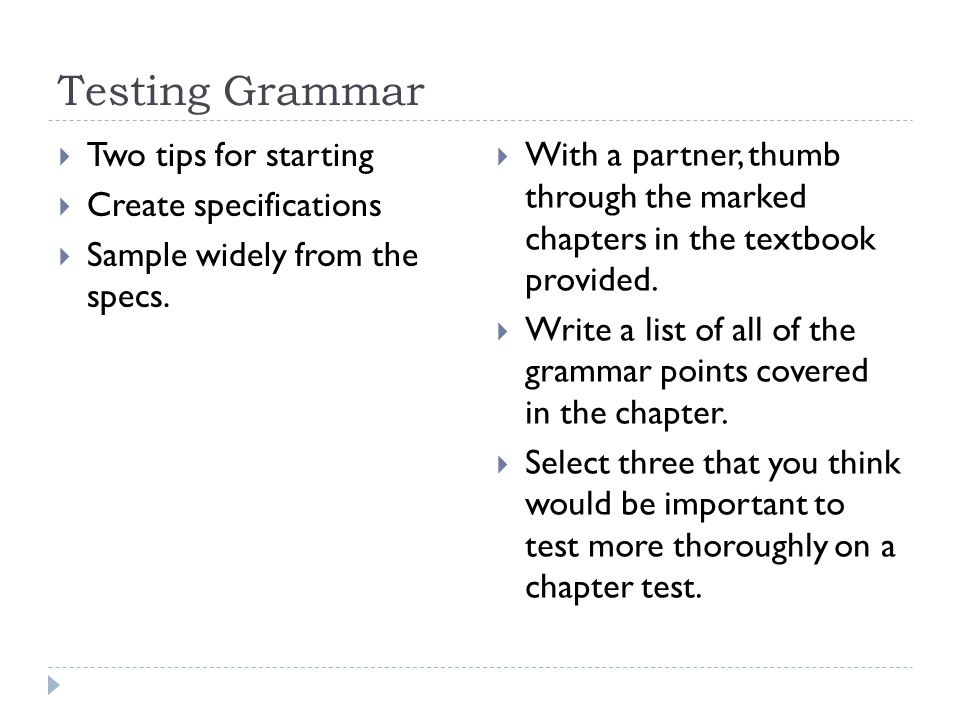 Testing Grammar  What are some of the kinds of items that can be used to test grammar.