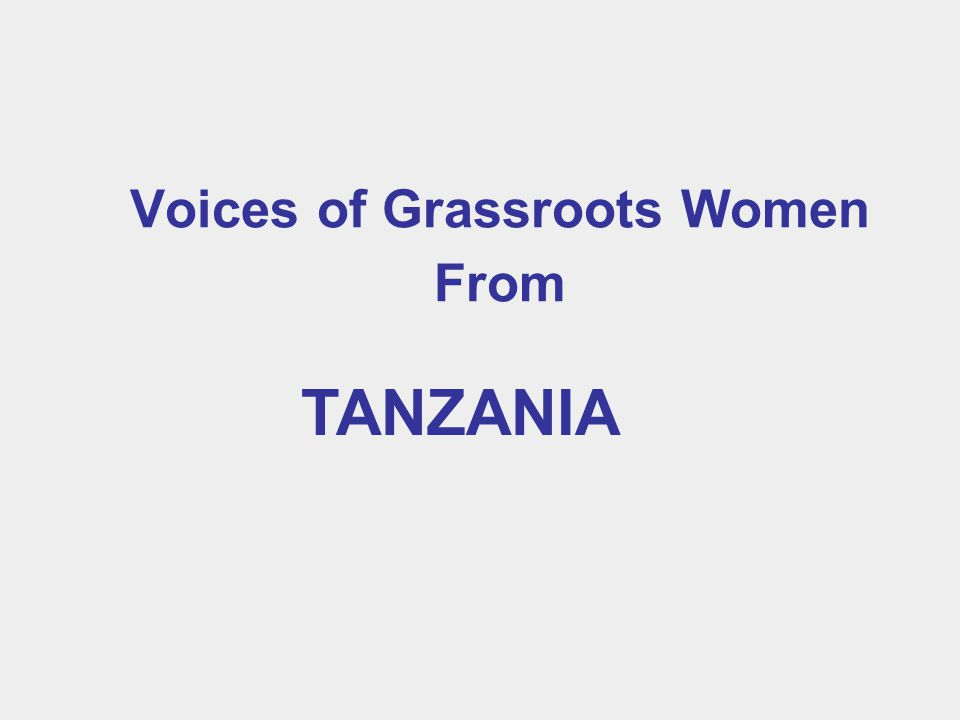 Voices of Grassroots Women From TANZANIA