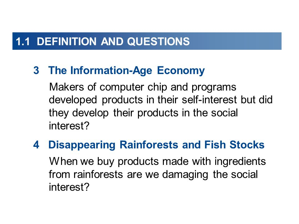 1.1 DEFINITION AND QUESTIONS 3 The Information-Age Economy Makers of computer chip and programs developed products in their self-interest but did they