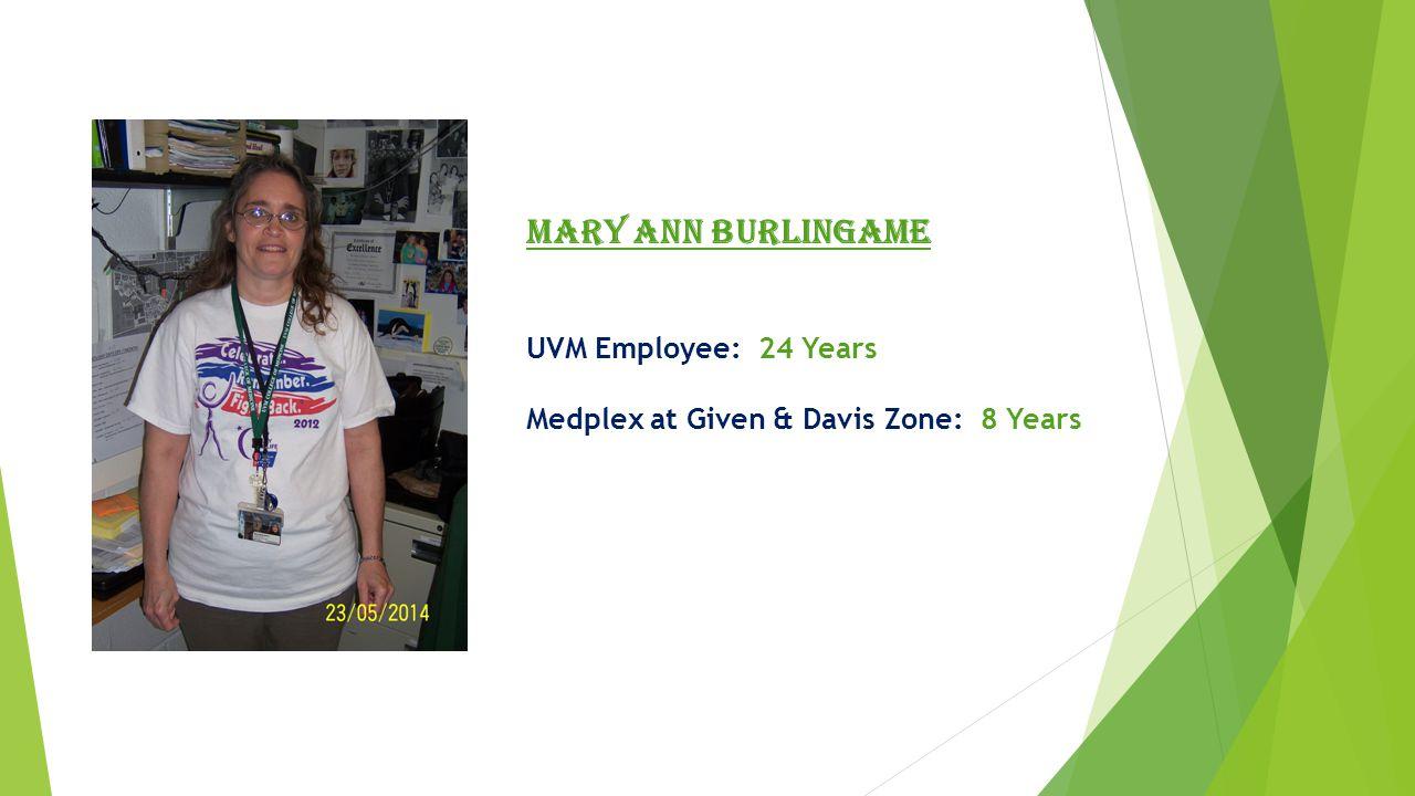 Mary Elliott UVM Employee: 24 Years Utility Zone: 18 Years