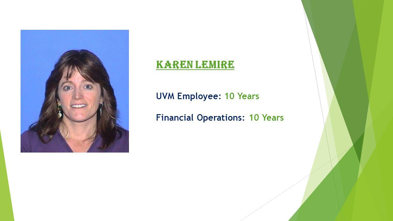 Monica Lafayette UVM Employee: 12 Years Trinity Zone: 5 Years