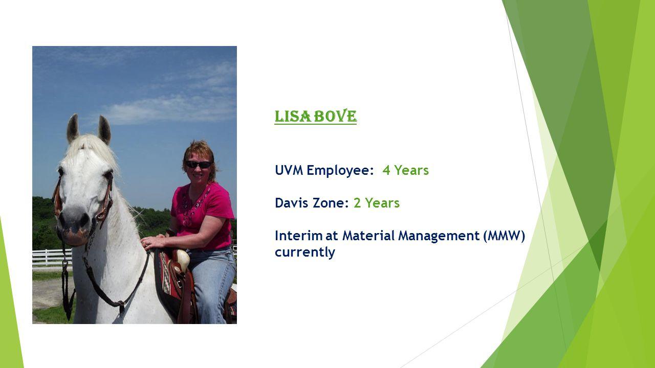 Mary Cannizaro-Barton UVM Employee: 6 Years Financial Operations: 6 Years