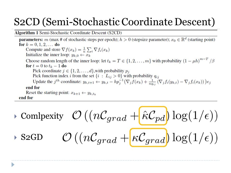 S2CD (Semi-Stochastic Coordinate Descent)  Comlpexity  S2GD