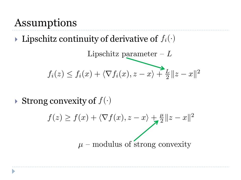 Assumptions  Lipschitz continuity of derivative of  Strong convexity of