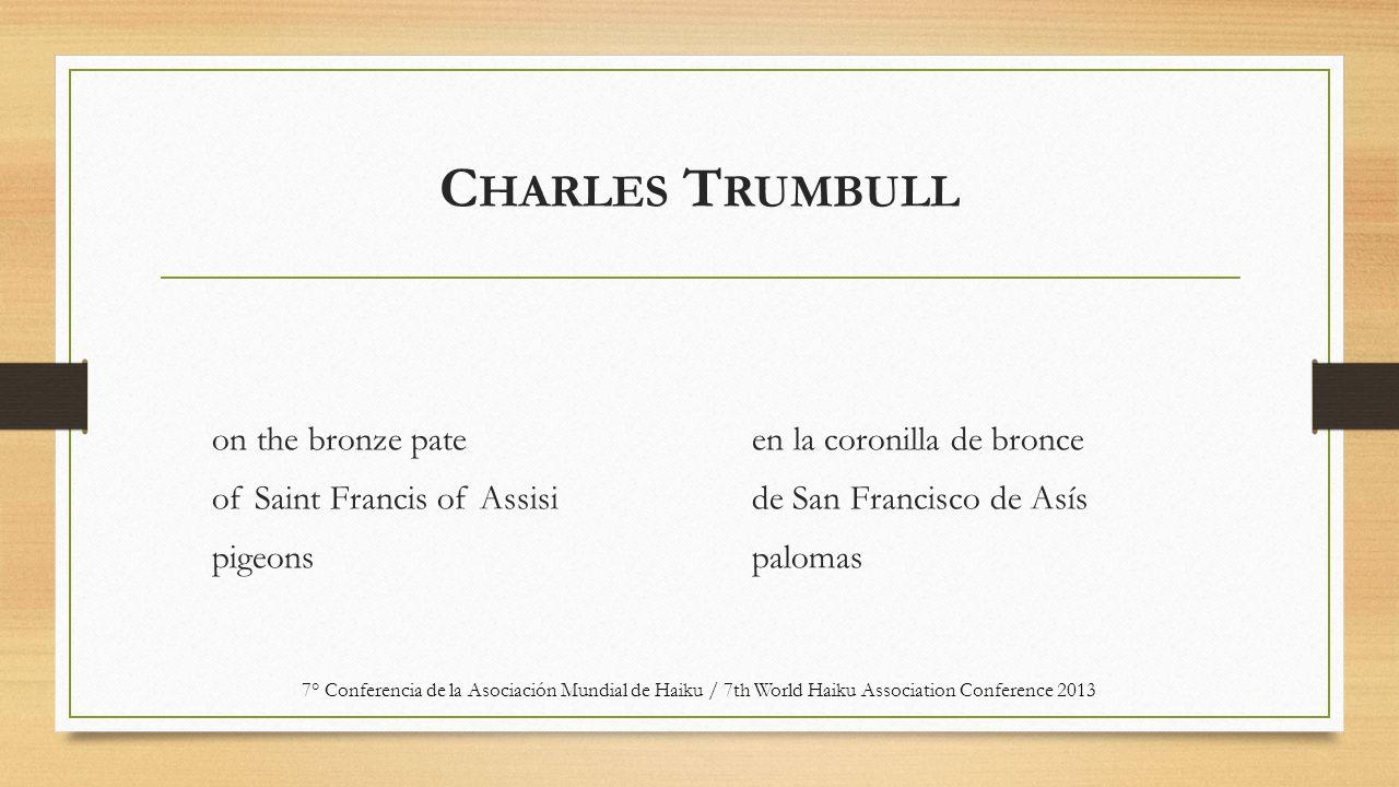 C HARLES T RUMBULL on the bronze pate of Saint Francis of Assisi pigeons en la coronilla de bronce de San Francisco de Asís palomas 7° Conferencia de