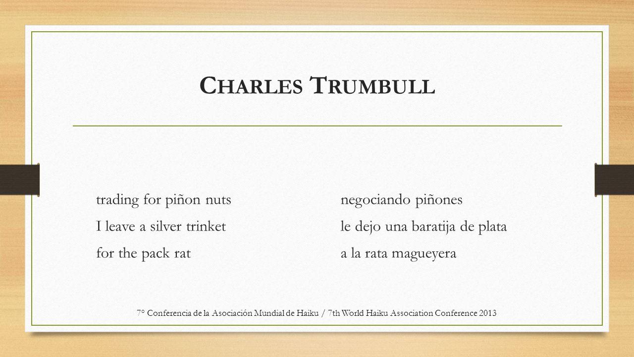 C HARLES T RUMBULL trading for piñon nuts I leave a silver trinket for the pack rat negociando piñones le dejo una baratija de plata a la rata magueye