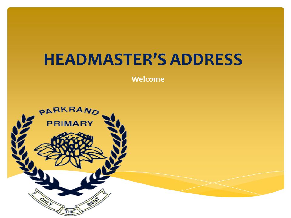 HEADMASTER'S ADDRESS Welcome