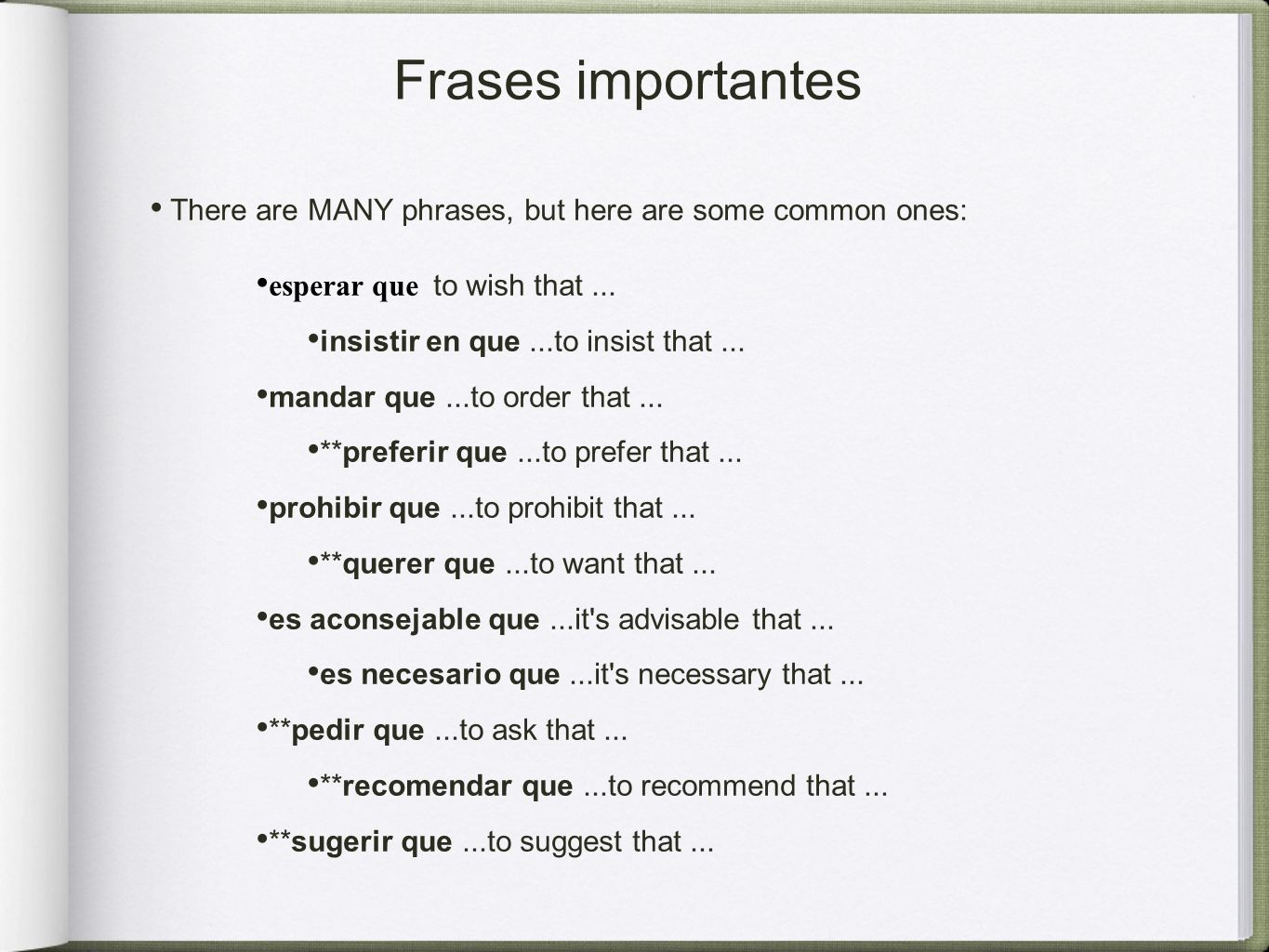 Frases importantes There are MANY phrases, but here are some common ones: esperar que to wish that...