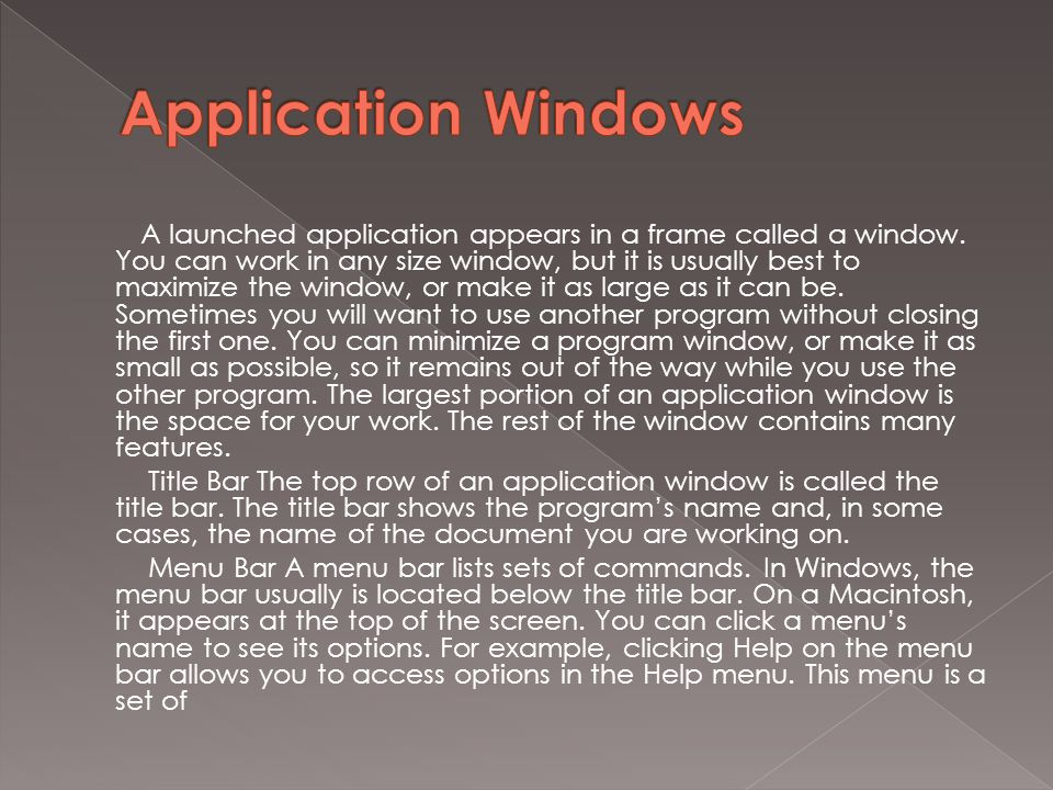 Most application software runs in your computer's operating system.