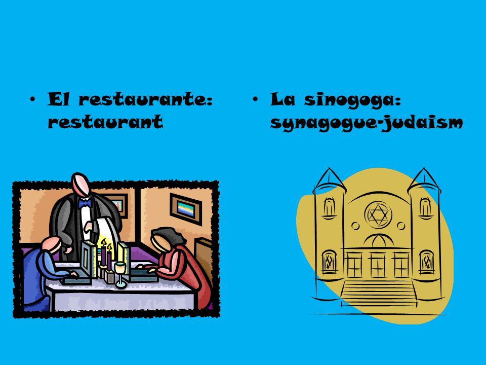 El restaurante: restaurant La sinogoga: synagogue-judaism