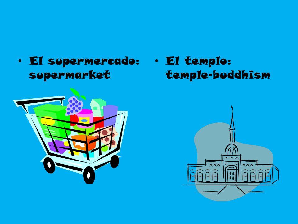 El supermercado: supermarket El templo: temple-buddhism