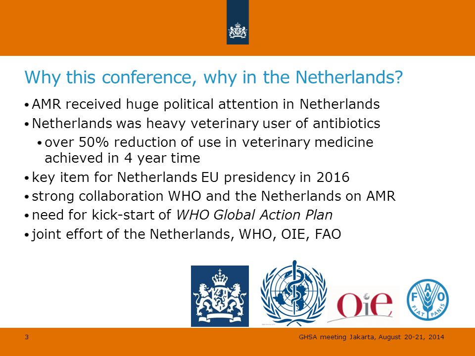 Why this conference, why in the Netherlands.