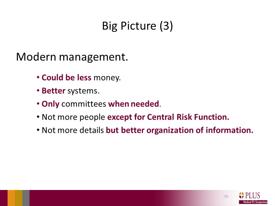 Big Picture (3) Modern management. Could be less money.