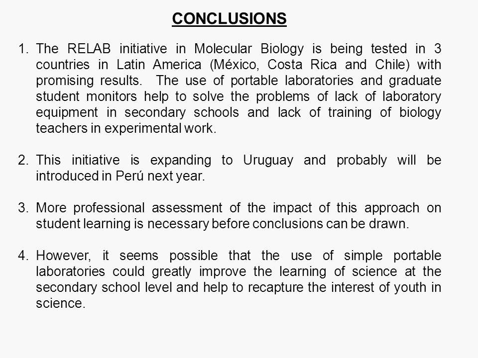 CONCLUSIONS 1.The RELAB initiative in Molecular Biology is being tested in 3 countries in Latin America (México, Costa Rica and Chile) with promising